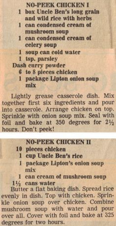 No-Peek Chicken Recipes – Clipping; this is almost identical to a recipe mom made while growing up! (NOTE TO SELF: Use the No-Peek Chicken II Recipe. Fix with 6 Chicken breasts & sub Chicken stock for the the water)** Retro Recipes, Old Recipes, Vintage Recipes, Turkey Recipes, Chicken Recipes, Cooking Recipes, Recipies, Baked Chicken, Recipe For No Peek Chicken