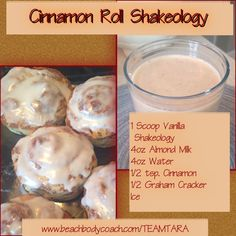 Cinnamon Roll Shakeology #shakeology #cinnamonroll #TEAMTARA www.beachbodycoach.com/TEAMTARA