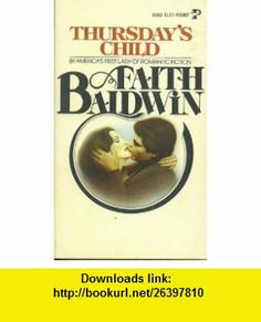 Thursdays Child (9780671810627) Faith baldwin , ISBN-10: 0671810626  , ISBN-13: 978-0671810627 ,  , tutorials , pdf , ebook , torrent , downloads , rapidshare , filesonic , hotfile , megaupload , fileserve