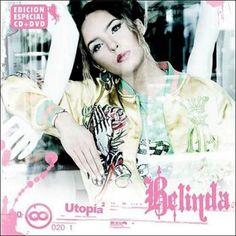 Belinda: Utopía (Edición. especial) 2007.
