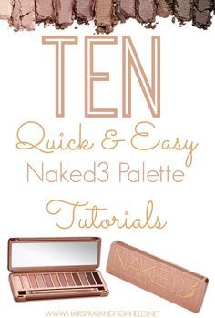 Have the Urban Decay Naked 3 palette? Not sure where to start? Here are 10 fabulous and super easy tutorials!