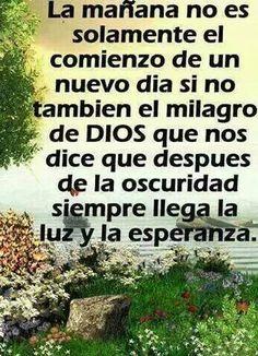 Un nuevo día es un milagro de Dios.