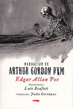 Narración de Arthur Gordon Pym de Edgar Allan Poe (Ilustrado por Luis Scafati)- La increíble única novela de Poe -