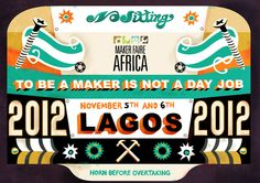 """""""To be a Maker is not a day job"""".  I love this poster from Maker Faire Africa."""