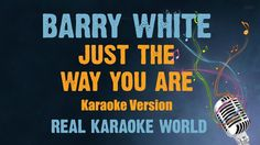 Barry White Karaoke Just the way you are