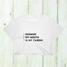 Running Crop Top My Mouth Is Cardio Sy Gifts Tops Y Workout Shirts Clothes For Her