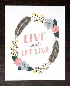 { Live and Let Live Print by Alyssa Nassner - found via Creature Comforts }