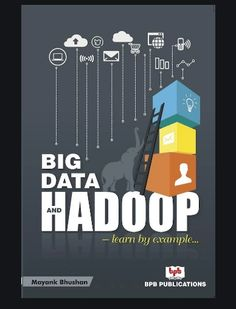 The book contains the latest trend in the IT industry 'BigData and Hadoop'. It explains how big is 'Big Data' and why everybody is trying to implement this into their IT project. It includes research work on various topics, theoretical and practical approach, each component of the architecture is described along with current industry trends. Big Data And Hadoop Book & eBook | Hadoop Tutorial | Hadoop Big Data Industry Trends, Big Data, The Book, Learning, Architecture, Projects, Books, Arquitetura, Log Projects