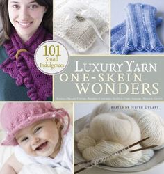 Luxury Yarn One-Skein Wonders Book by Judith Durant Paperback: 272 pages Publisher: Storey Publishing (October 2008) Language: English