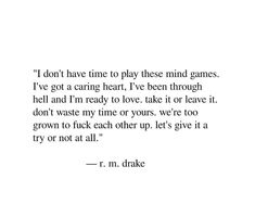 This goes for friends also. Cute Quotes, Funny Quotes, Meaningful Quotes, Inspirational Quotes, R M Drake, Desire Quotes, Some Words, Relationship Quotes, Relationships