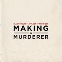 "Black Thought - ""Making A Murderer"" Ft. Styles P Produced by 9th Wonder by JamlaArmy on SoundCloud"