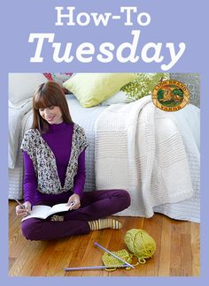 It's #HowToTuesday! Check out 10 Tutorials for Yarncrafters!