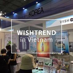 Our trade team are in Vietnam now.  You can visit our booth at Cosmobeate Vietnam! We will be there till this Saturday. (11th) Where to visit? SECC Booth no.E16  Vietnam friends, Please visit us! #wishtrend #vietnam #cosmobeate #secc #wishtrade #beauty #cosmetics #korea #cosmobeaute #23yo #c20 #c21.5 #klairs #leilani #skinmiso #brilliant #imfrom #enca #cosrx #hcmc