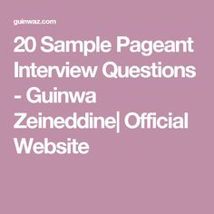 20 Sample Pageant Interview Questions - Guinwa Zeineddine| Official Website