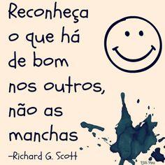 """#SUDportugues """"Reconheça o que há de bom nos outros, não as manchas."""" -Richard G. Scott  www.lds.org/liahona/2013/05/for-peace-at-home?lang=por"""