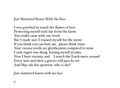 Just shattered bones and face. Death comes to us equally, there is no 'making exceptions' . Poem.
