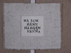 """Norrländskt ordspråk """"det som händer händer här"""" Cross Stitching, Cross Stitch Embroidery, Best Quotes, Funny Quotes, Textiles, Different Quotes, Weird Pictures, Cheer Up, Word Porn"""