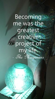 Becoming me was the greatest creative project of my life. | The Magicians | syfy series | pin by megabyte1