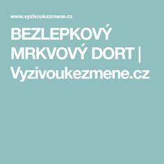 BEZLEPKOVÝ MRKVOVÝ DORT   Vyzivoukezmene.cz