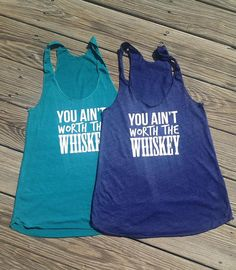 You Ain't Worth The Whiskey on Etsy, $27.00