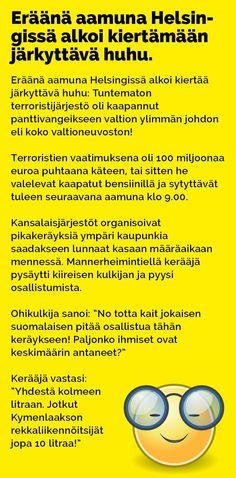 Vitsit: Eräänä aamuna Helsingissä alkoi kiertämään järkyttävä huhu - Kohokohta.com Texts, Funny Pictures, Jokes, Photoshop, Inspirational Quotes, Wisdom, Lol, Humor, Comics
