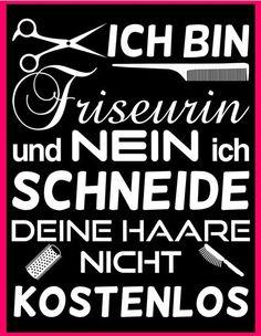 Ich bin #Friseurin und nein ich #schneide deine #Haare nicht #kostenlos. Cooler #Spruch für #Friseurinnen. JETZT KLICKEN!