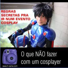 O que não fazer com um cosplayer REGRAS PRA IR NUM EVENTO COSPLAY by hsama  http://www.h-sama.com/2016/04/o-que-nao-fazer-com-um-cosplayer-ou-regras-pra-ir-evento-anime.html