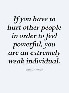 If you have to try and hurt others. That power is invalid. Find your power in the Lord. Toxic Relationships, Abusive Relationship, Mom Quotes, Words Quotes, Great Quotes, Wise Words, Life Quotes, Narcissist Quotes, Word Of Advice
