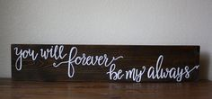 You Will Forever Be My Always Rustic Wood Sign Wedding Sign