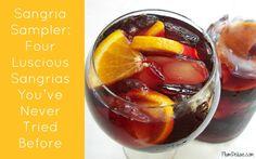 Sangria Sampler: Four Luscious Sangrias You've Never Tried Before