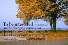 Quotes About Changing Seasons 38 Best Seasons in Life images | Thinking about you, Thoughts  Quotes About Changing Seasons