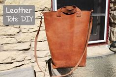 DIY Leather Tote - full tutorial.