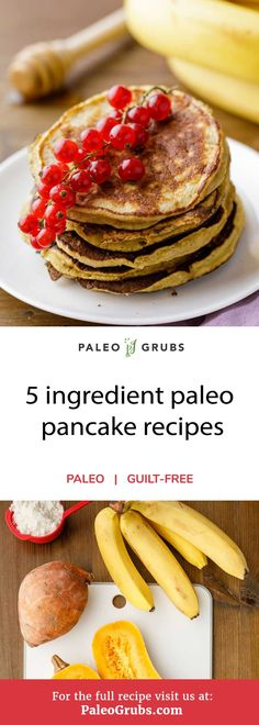 What could be better than a recipe that makes delicious paleo-friendly pancakes using only five simple ingredients? How about three different recipes that do exactly that? Here are three ways to make five ingredient paleo pancakes using all natural whole food ingredients -- bananas, sweet potatoes, and butternut squash.