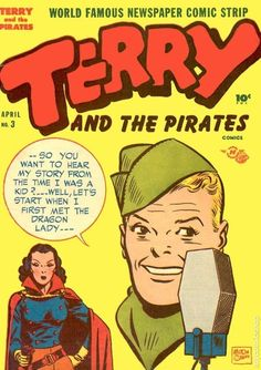 Terry and the Pirates | Terry and the Pirates was an action-adventure comic strip created by cartoonist Milton Caniff. Captain Joseph Patterson, editor for the Chicago Tribune New York News Syndicate, had admired Caniff's work on the children's adventure strip Dickie Dare and hired him to create the new adventure strip, providing Caniff with the title and locale. The Dragon Lady leads the evil pirates; conflict with the pirates was diminished in priority when World War II started.