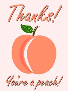 "You are a Peach! Thank You Card: Who says thank you cards have to be simple? This thank you card takes saying thank you to the next level. After all, what's more suitable than having ""peach"" written in a peach color?! This thank you card will make anyone smile, and it definitely stands out amongst other thank you cards."