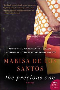 Amazon.com: The Precious One: A Novel (9780061670916): Marisa de los Santos: Books