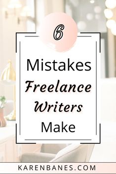 6 Common Mistakes New Freelance Writers Make