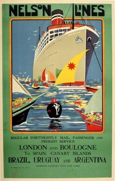 Nelson Lines Mail Passenger Freight Shipping Services Europe South America Art Deco 1920s - original vintage cruise ship travel poster for Nelson Lines advertising regular fortnightly mail, passenger and freight service London and Boulogne to Spain Canary Islands Brazil Uruguay and Argentina maximum comfort with low fares featuring the Highland Loch ocean liner listed on AntikBar.co.uk Vintage Advertising Posters, Vintage Travel Posters, Vintage Advertisements, Art Deco Posters, Galleries In London, 1920s Art Deco, Colorful Artwork, Art Music, Canary Islands