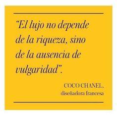 """""""El lujo no depende de la riqueza, sino de la ausencia de vulgaridad"""". #frases #citas #cocochanel"""