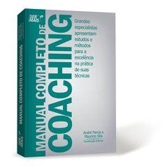 Manual Completo de Coaching. Visite o site www.fatorhconsultoria.com.br e adquira já o seu!