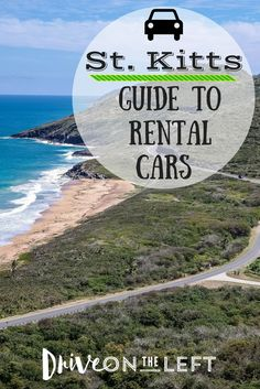 Traveling to St. Kitts in the Caribbean and not sure if you want to rent a car? Check out our guide for everything you need to know about St. Kitts rental cars!
