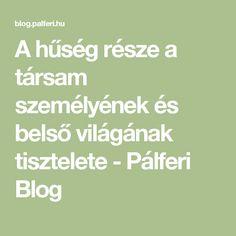 A hűség része a társam személyének és belső világának tisztelete - Pálferi Blog