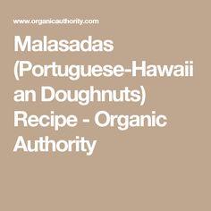 Malasadas (Portuguese-Hawaiian Doughnuts) Recipe - Organic Authority
