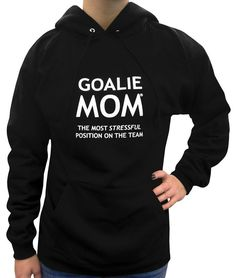 Calling all goalie moms! Show team spirit with Goalie Mom® Women's Most Stressful Position Hoodie Sweatshirt. Lacrosse moms, soccer moms and hockey moms will love this sports sweatshirt. The funny say Neymar, Messi, Zinedine Zidane, Ac Milan, Soccer Shirts, Mom Shirts, Soccer Mom Shirt, Chelsea Fc, Tottenham Hotspur