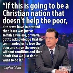 I agree with the latter in terms of how America cares (well, doesn't) for the poor