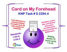 """Card on My Forehead"" - Determine a missing addend for totals up to 20 with support of materials. Supports learning Common Standards: 1.OA.6, 2.OA.2 [KNP Task # 2294.4]"