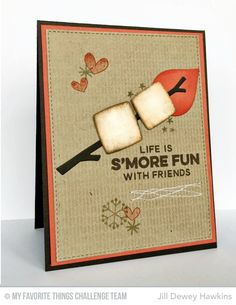 Smore Fun Card by Jill Dewey Hawkins featuring the Get Toasty stamp set and Toasted Marshmallows Die-namics #mftstamps