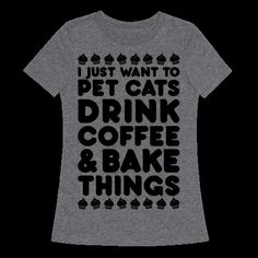 Pet Cats Drink Coffee Bake Things | T-Shirts, Tank Tops, Sweatshirts and Hoodies | HUMAN