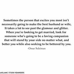 Let's be careful when it comes to choosing our spouse's. May Allah make it easy. Islamic Teachings, Islamic Quotes, Got Married, Getting Married, Alhamdulillah For Everything, Spouse Quotes, Stand By You, Looking For Someone, Best Husband