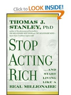 Stop Acting Rich  ...And Start Living Like A Real Millionaire  Thomas J.  Stanley  9781118011577  Amazon.com  Books 54a7a879d13d